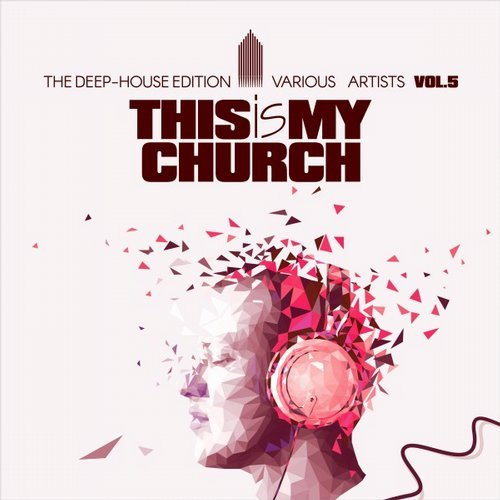 This Is My Church Vol 5 (The Deep-House Edition) [VIBE299]